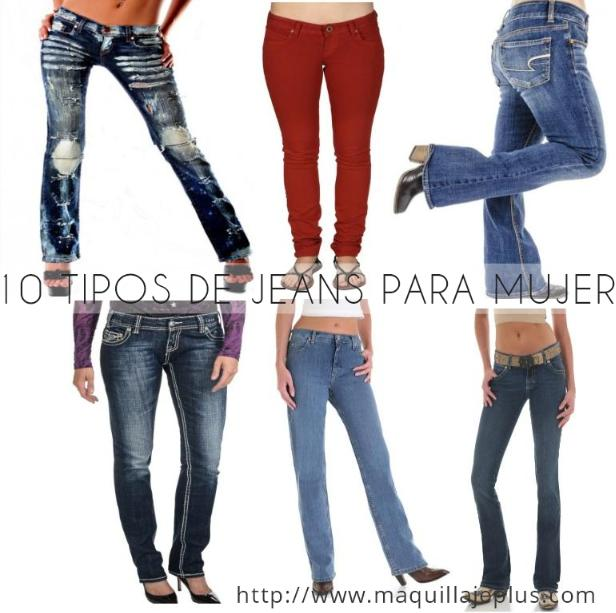 tipos jeans mujer http www maquillajeplus com